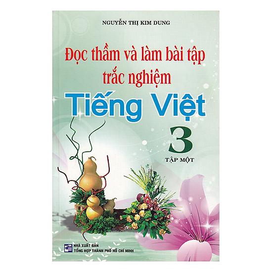 [Download sách] Đọc Thầm Và Làm Bài Tập Trắc Nghiệm Tiếng Việt Lớp 3 (Tập 1)