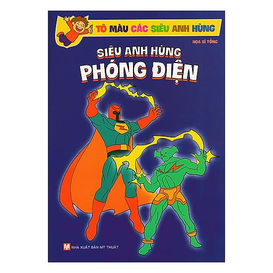 Sách Tô Màu Các Siêu Anh Hùng - Siêu Anh Hùng Phóng Điện