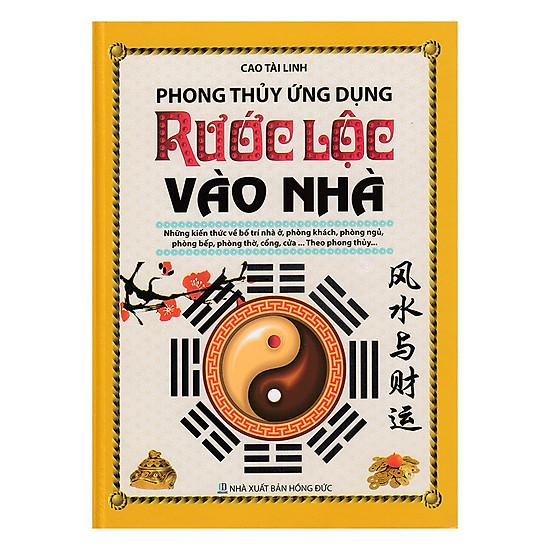 [Download Sách] Phong Thủy Ứng Dụng - Rước Lộc Vào Nhà