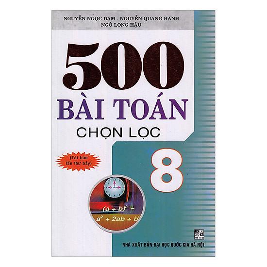 500 Bài Toán Chọn Lọc Lớp 8