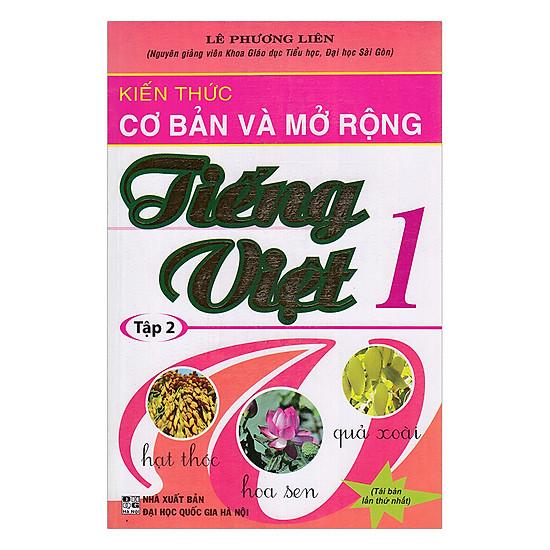 Kiến Thức Cơ Bản Và Mở Rộng Tiếng Việt 1 (Tập 2)