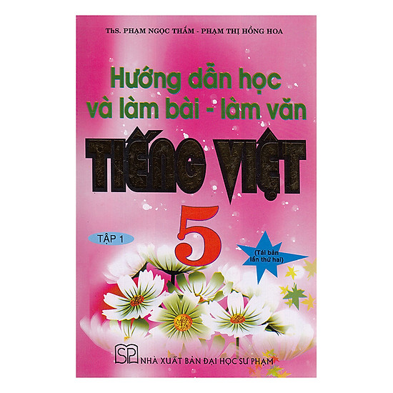 Hướng Dẫn Học Và Làm Bài - Làm Văn Tiếng Việt Lớp 5 (Tập 1)