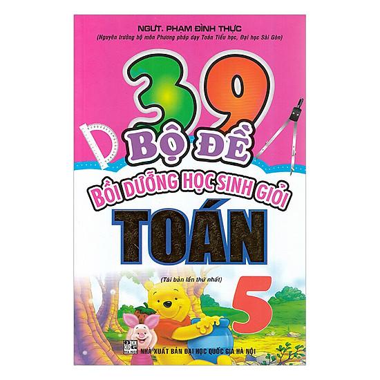 [Download sách] 39 Bộ Đề Bồi Dưỡng Học Sinh Giỏi Toán Lớp 5