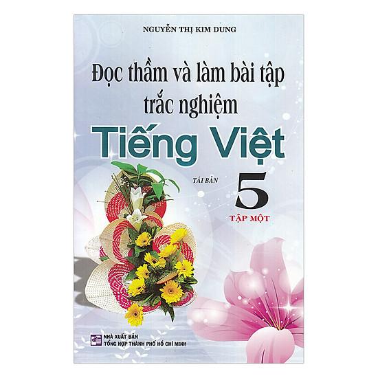 Đọc Thầm Và Làm Bài Tập Trắc Nghiệm Tiếng Việt Lớp 5 - Tập 1