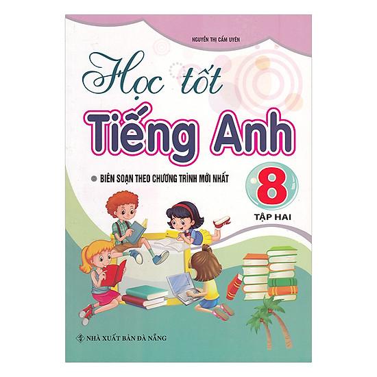 [Download sách] Học Tốt Tiếng Anh Lớp 8 - Tập 2