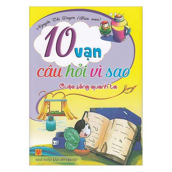 [Download Sách] 10 Vạn Câu Hỏi Vì Sao - Cuộc Sống Quanh Ta