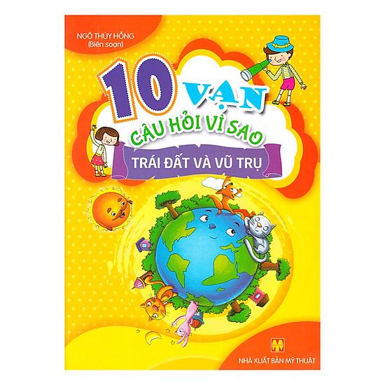 [Download Sách] 10 Vạn Câu Hỏi Vì Sao - Trái Đất Và Vũ Trụ