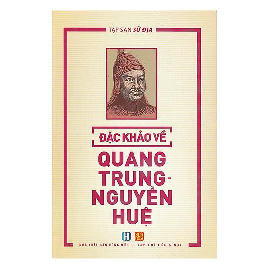 Đặc Khảo Về Quang Trung - Nguyễn Huệ