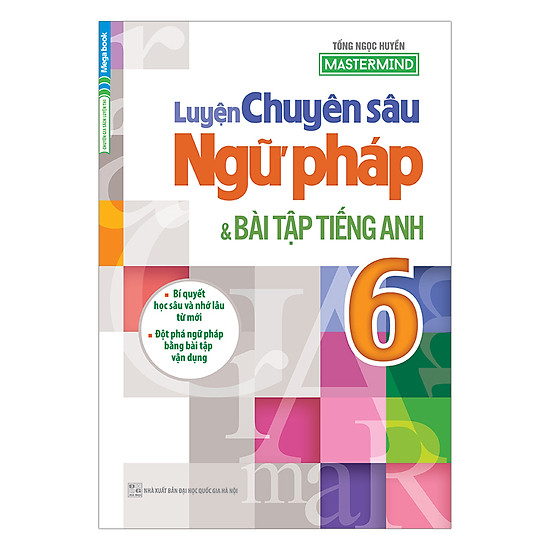 Luyện Chuyên Sâu Ngữ Pháp Và Bài Tập Tiếng Anh Lớp 6