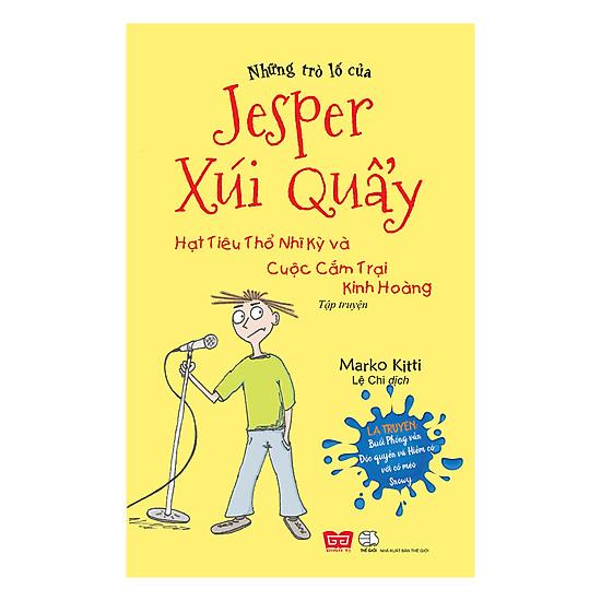[Download Sách] Những Trò Lố Của Jesper Xúi Quẩy - Hạt Tiêu Thổ Nhĩ Kỳ Và Cuộc Cắm Trại Kinh Hoàng (Tập 3)