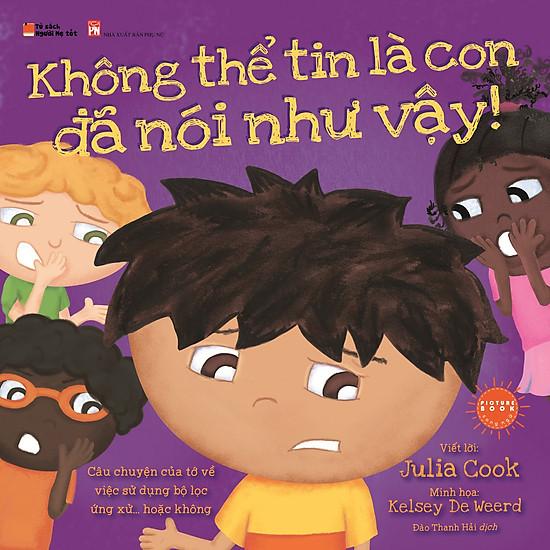 Picture Book Song Ngữ Anh Việt – Không Thể Tin Là Con Đã Nói Như Vậy!