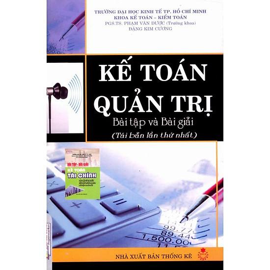 Kế Toán Quản Trị - Bài Tập Và Bài Giải (Tái Bản 2010)