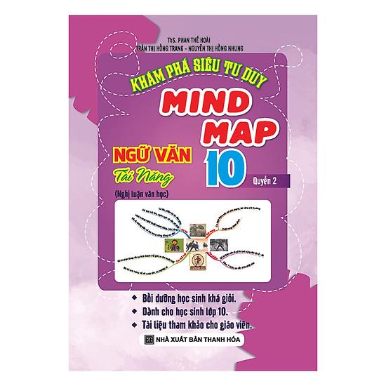 Hình ảnh download sách Khám Phá Siêu Tư Duy Mind Map Ngữ Văn Tài Năng Lớp 10 - Quyển 2