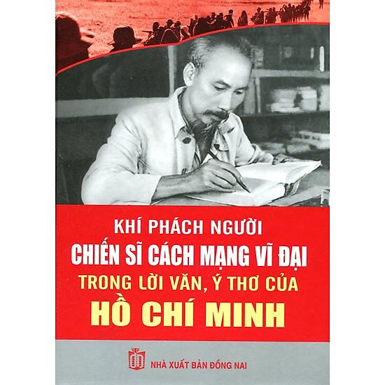Download sách Khí Phách Người Chiến Sĩ Cách Mạng Vĩ Đại Trong Lời Văn, Ý Thơ Hồ Chí Minh