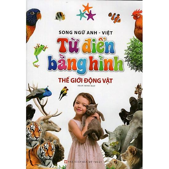 Download sách Từ Điển Bằng Hình - Thế Giới Động Vật (Song Ngữ Anh - Việt) (bìa mềm)