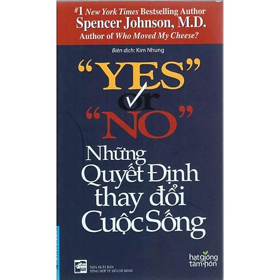 Yes Or No – Những Quyết Định Thay Đổi Cuộc Sống (Tái Bản)