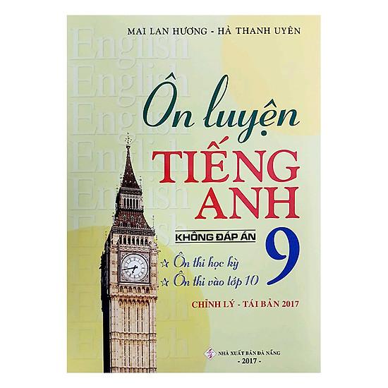 [Download sách] Ôn Luyện Tiếng Anh Lớp 9 (Không Đáp Án)