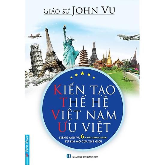 Kiến Tạo Thế Hệ Việt Nam Ưu Việt
