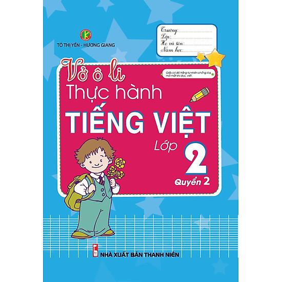 Vở Ô Li Thực Hành Tiếng Việt Lớp 2 – Quyển 2