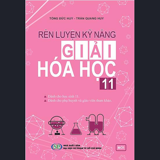 [Download sách] Rèn Luyện Kĩ Năng Giải Hóa Học Lớp 11