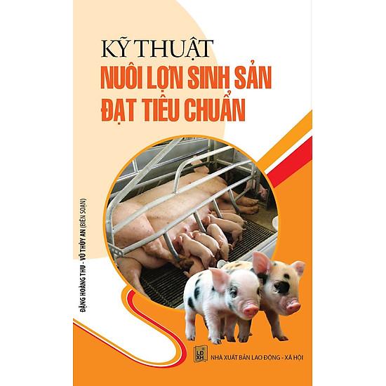 [Download sách] Kỹ Thuật Nuôi Lợn Sinh Sản Đạt Tiêu Chuẩn