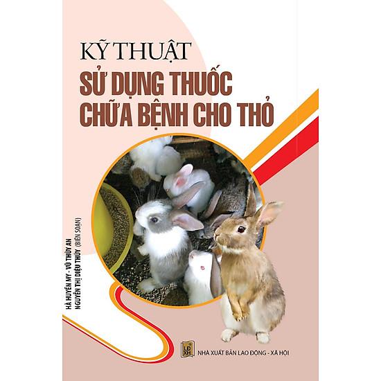 Kỹ Thuật Sử Dụng Thuốc Chữa Bệnh Cho Thỏ - EBOOK/PDF/PRC/EPUB