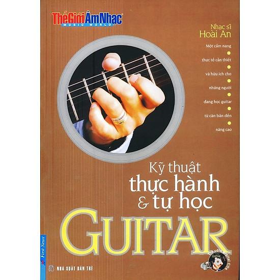 Kỹ Thuật Thực Hành & Tự Học Guitar (Tái Bản)