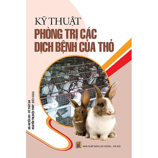 [Download sách] Kỹ Thuật Phòng Trị Các Dịch Bệnh Của Thỏ