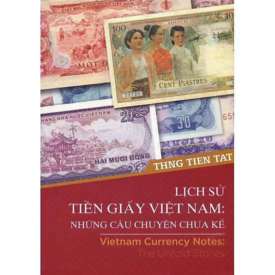Lịch Sử Tiền Giấy Việt Nam: Những Câu Chuyện Chưa Kể