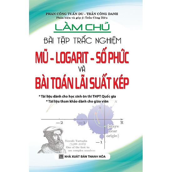 Làm Chủ Bài Tập Trắc Nghiệm Mũ – Logarit – Số Phức Và Bài Toán Lãi Suất Kép