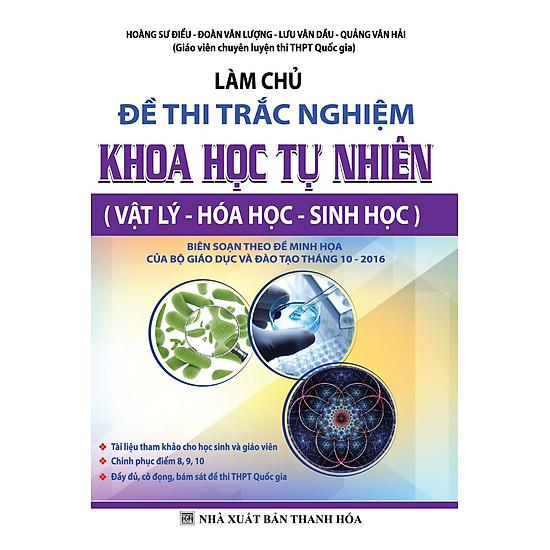 Làm Chủ Đề Thi Trắc Nghiệm Khoa Học Tự Nhiên (Vật Lý – Hóa Học – Sinh Học)