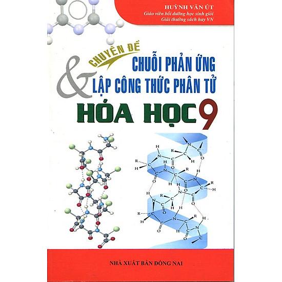 [Download Sách] Chuyên Đề Chuỗi Phản Ứng Và Lập Công Thức Phân Tử Hóa Học Lớp 9