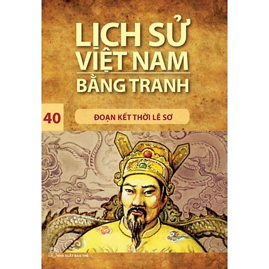 Lịch Sử Việt Nam Bằng Tranh Tập 40: Đoạn Kết Thời Lê Sơ (Tái Bản)