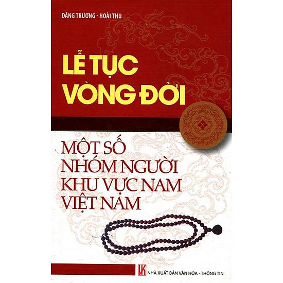 Hình ảnh download sách Lễ Tục Vòng Đời Một Số Nhóm Người Khu Vực Nam Việt Nam