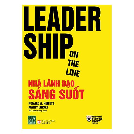 [Download Sách] Leadership On The Line - Nhà Lãnh Đạo Sáng Suốt