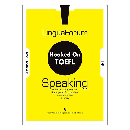 [Download sách] LinguaForum Hooked On TOEFL iBT Speaking