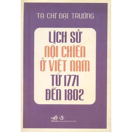 Download sách Lịch Sử Nội Chiến Ở Việt Nam Từ 1771 Đến 1802 (Tái Bản)