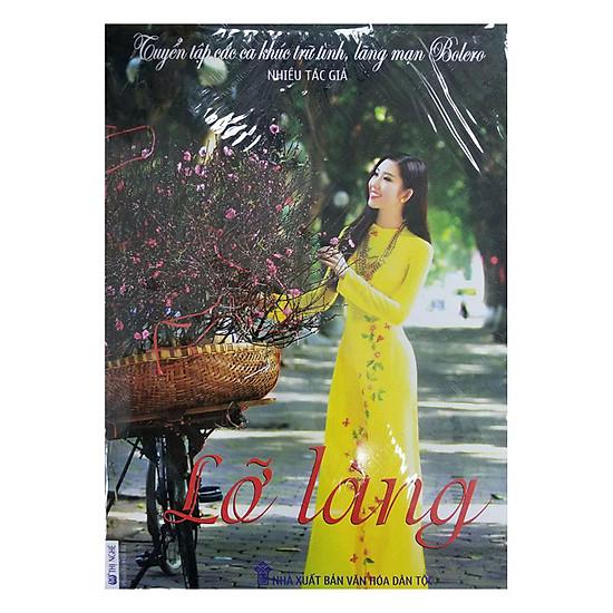 [Download sách] Tuyển Tập Các Ca Khúc Trữ Tình, Lãng Mạn Bolero - Lỡ Làng (CD)