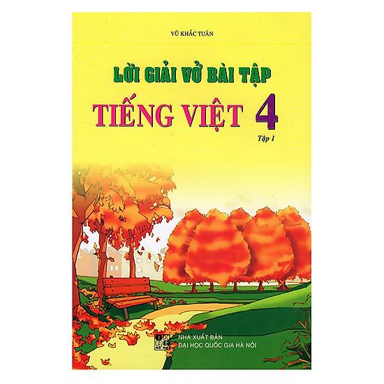 Lời Giải Vở Bài Tập Tiếng Việt Lớp 4 - Tập 1 (Tái Bản)