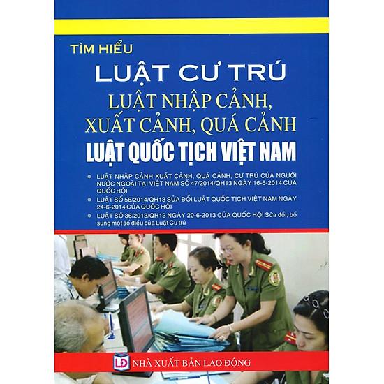 Luật Cư Trú, Luật Nhập Cảnh, Xuất Cảnh, Quá Cảnh, Luật Quốc Tịch Việt Nam