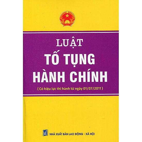 [Download Sách] Luật Tố Tụng Hành Chính (Có Hiệu Lực Từ Ngày 01 - 07 - 2011)