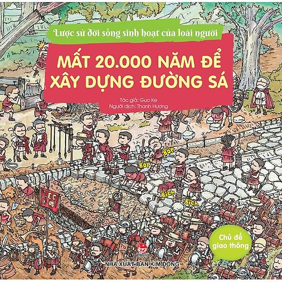 Lược Sử Đời Sống Sinh Hoạt Của Loài Người – Mất 20.000 Năm Để Xây Dựng Đường Sá