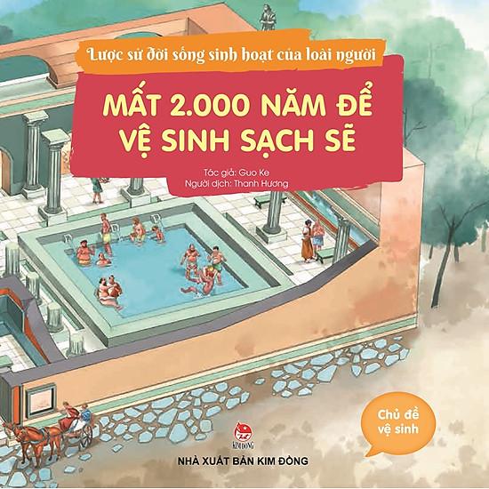 Lược Sử Đời Sống Sinh Hoạt Của Loài Người - Mất 2000 Năm Để Vệ Sinh Sạch Sẽ