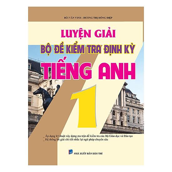 Luyện Giải Bộ Đề Kiểm Tra Định Kỳ Tiếng Anh 1