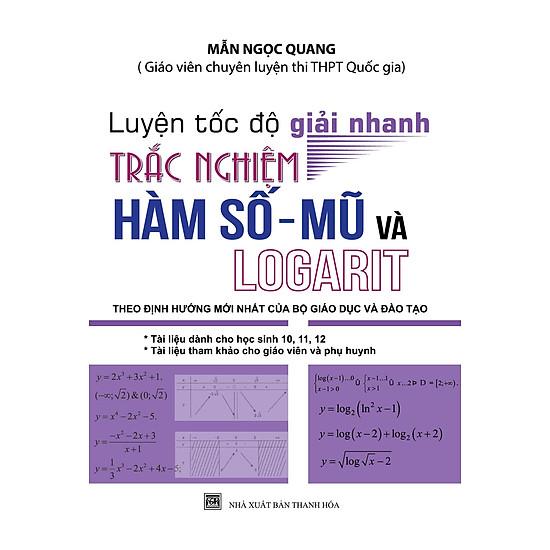 Luyện Tốc Độ Giải Nhanh Trắc Nghiệm Hàm Số - Mũ Và Logarit
