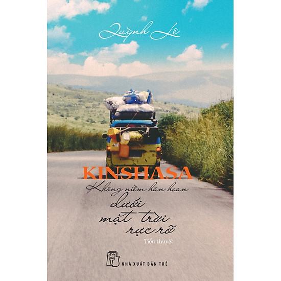 Kinshasa – Không Niềm Hân Hoan Dưới Mặt Trời Rực Rỡ