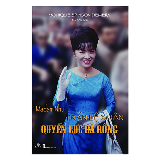 [Download Sách] Madam Nhu Trần Lệ Xuân - Quyền Lực Bà Rồng (Tái Bản Lần 1)
