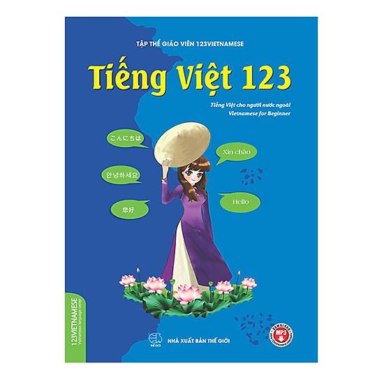 [Download Sách] Tiếng Việt 123 (Tiếng Việt Dành Cho Người Nước Ngoài)