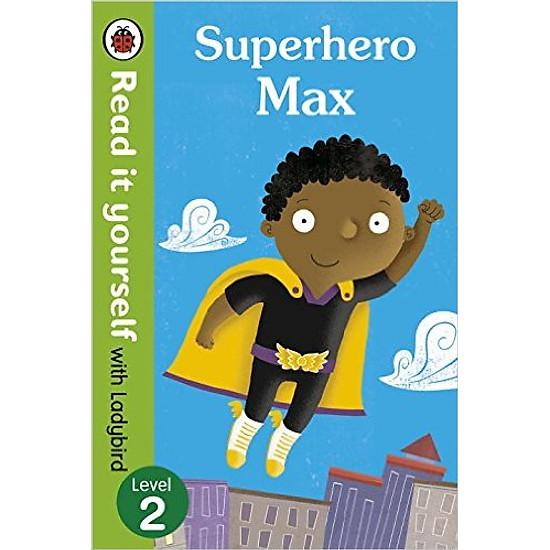 Read It Yourself With Ladybird Superhero Max