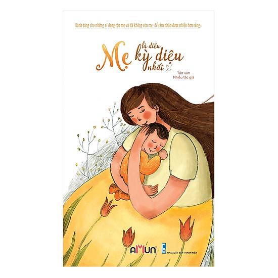[Download sách] Mẹ Là Điều Kỳ Diệu Nhất